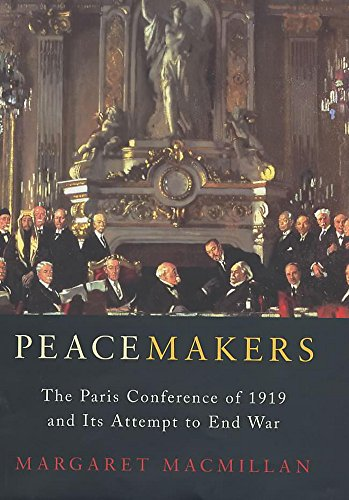 9780719559396: Peacemakers: The Paris Peace Conference of 1919 and Its Attempt to End War