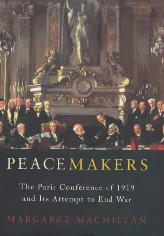 9780719559396: Peacemakers Six Months that Changed The World: The Paris Peace Conference of 1919 and Its Attempt to End War