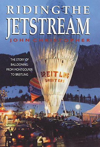 9780719560514: Riding the Jetstream: The Story of Ballooning : From Montgolfier to Breitling