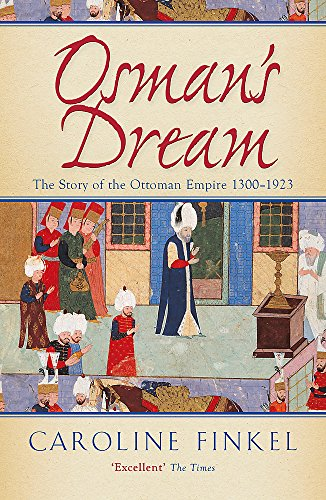 9780719561122: Osman's Dream: The Story of the Ottoman Empire 1300-1923