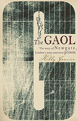 9780719561320: The Gaol the Story of Newgate London's Most Notorious Prison