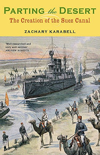9780719561726: Parting the Desert: The Creation of the Suez Canal