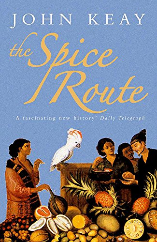 9780719561993: The Spice Route: A History