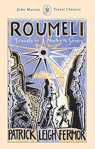 9780719562150: Roumeli: Travels in Northern Greece (John Murray Travel Classics)