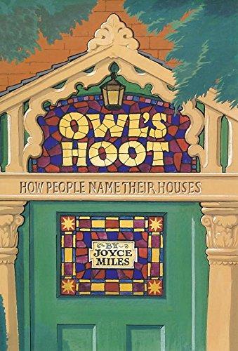 Owl's Hoot: How People Name Their Houses: Joyce Miles