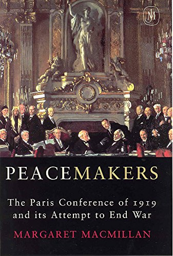 9780719562334: Peacemakers: The Paris Peace Conference of 1919 and Its Attempt to End War
