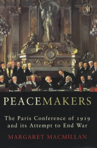 9780719562334: Peacemakers Six Months that Changed The World: The Paris Peace Conference of 1919 and Its Attempt to End War