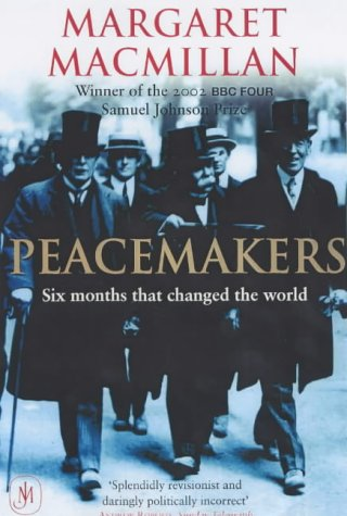 9780719562372: Peacemakers Six Months that Changed The World: The Paris Peace Conference of 1919 and Its Attempt to End War