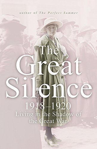 The Great Silence: 1918-1920: Living In The Shadow Of The Great War (FINE COPY OF UNCOMMON HARDBA...