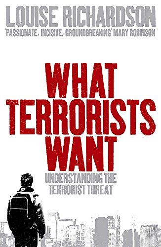 9780719563072: What Terrorists Want - Understanding the Enemy, Containing the Threat (06) by Richardson, Louise [Paperback (2007)]