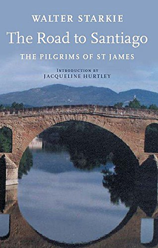 9780719563379: The Road to Santiago: Pilgrims of St. James (John Murray Travel Classics)