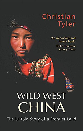 9780719563416: Wild West China: The Untold Story of a Frontier Land