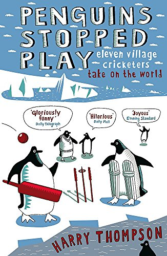 9780719563461: Penguins Stopped Play: Eleven Village Cricketers Take on the World