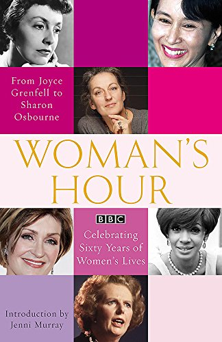 9780719563805: Woman's Hour: Celebrating Sixty Years of Women's Lives