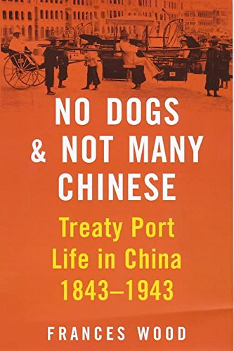 9780719564000: No Dogs and Not Many Chinese: Treaty Port Life in China 1843-1943