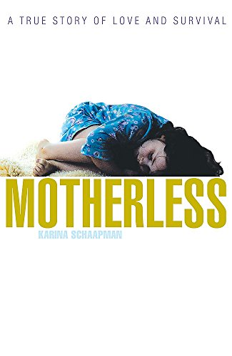 9780719564284: Motherless: A True Story of Love and Survival