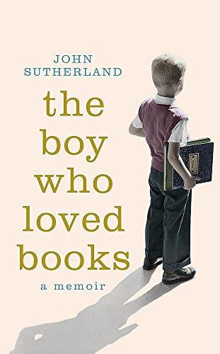 The Boy Who Loved Books: A Memoir: John Sutherland