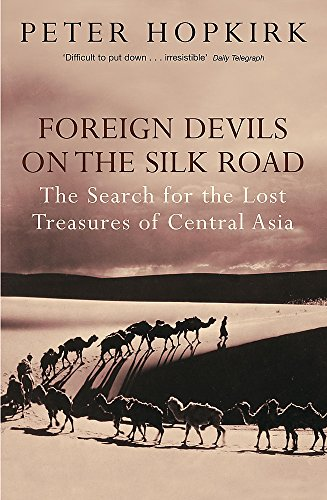 9780719564482: Foreign Devils on the Silk Road: The Search for the Lost Treasures of Central Asia
