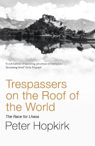 9780719564499: Trespassers on the Roof of the World: The Race for Lhasa