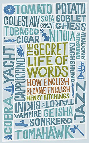 9780719564543: The Secret Life of Words: How English Became English