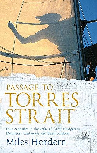 9780719564963: Passage to Torres Strait: Four Centuries in the Wake of Great Navigators Mutineers Castaways and Beachcombers