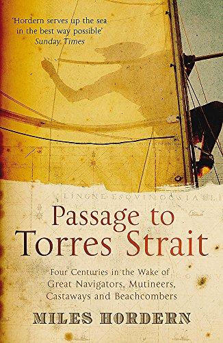 9780719564970: Passage to Torres Strait: Four Centuries in the Wake of Great Navigators, Mutineers, Castaways and Beachcombers