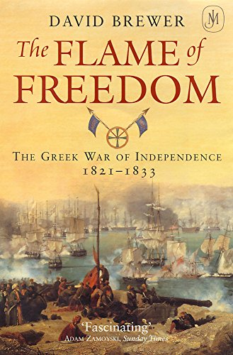 9780719565021: The Flame of Freedom: The Greek War of Independence 1821-1833