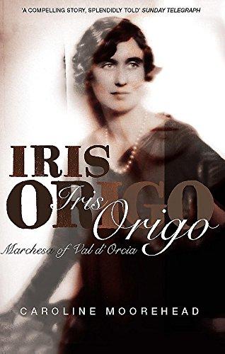 Iris Origo: Marchesa of Val d'Orcia (0719565138) by Moorehead, Caroline