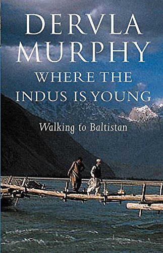 9780719565151: Where the Indus Is Young: Midwinter in Baltistan