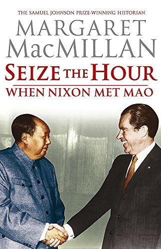 9780719565229: Seize the Hour: When Nixon Met Mao