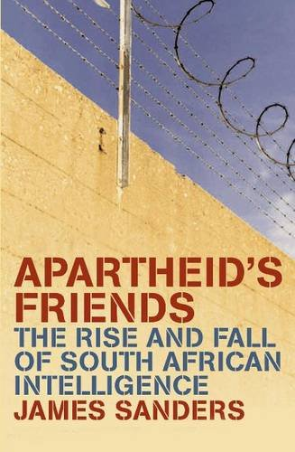 9780719565625: Apartheid's Friends: The Rise and Fall of South African Intelligence