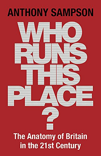 9780719565649: Who Runs This Place?: The Anatomy of Britain in the 21st Century
