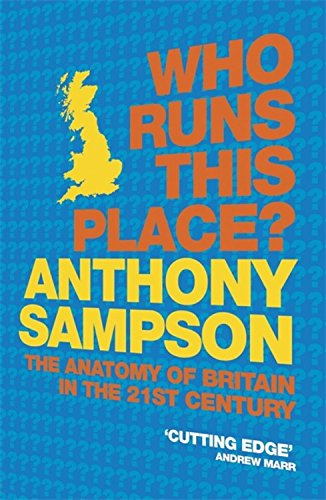 9780719565663: Who Runs This Place?: The Anatomy of Britain in the 21st Century