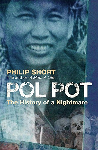 Pol Pot: The History of a Nightmare: Philip Short