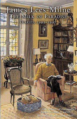 THE MILK OF PARADISE: DIARIES, 1993-1997: LEES-MILNE, James (ed.