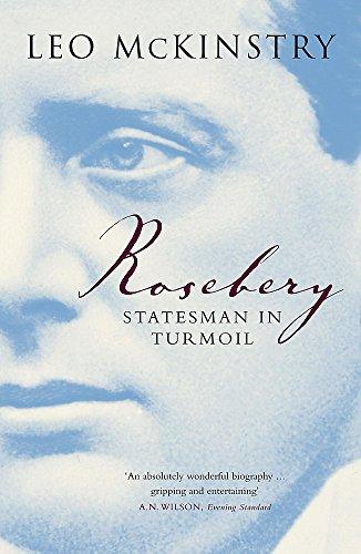 9780719565861: Rosebery: Statesman in Turmoil