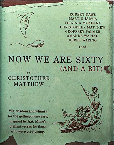 Now We are Sixty and a Bit (0719565936) by Matthew, Christopher