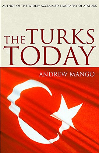 9780719565953: The Turks Today: Turkey after Ataturk