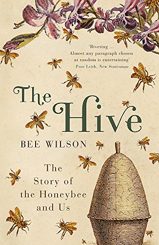 9780719565984: The Hive: The Story of the Honeybee and Us. Bee Wilson