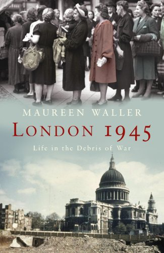 9780719566004: London 1945: Life in the Debris of War