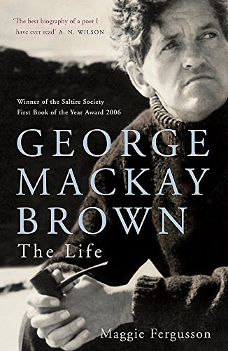 9780719566059: George Mackay Brown: The Life