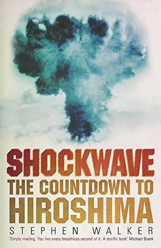 9780719566264: Shockwave: The Countdown to Hiroshima