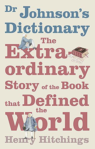 9780719566318: Hitchings, H: Dr. Johnson's Dictionary: The Extraordinary Story of the Book That Defined the World