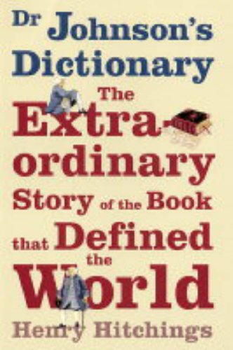 9780719566318: Dr Johnson's Dictionary: The Book that Defined the World: The Extraordinary Story of the Book That Defined the World