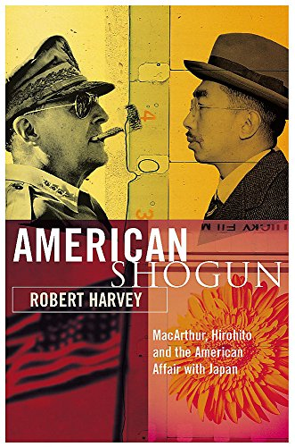 9780719566387: American Shogun: MacArthur, Hirohito and the American Duel with Japan