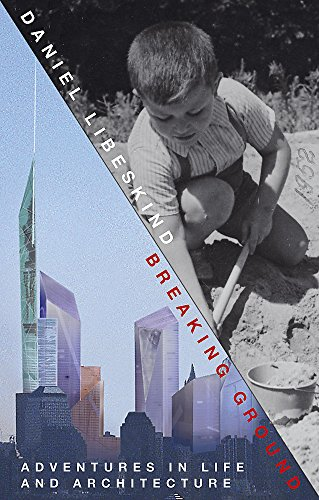 9780719566547: Breaking Ground: Adventures in Life and Architecture