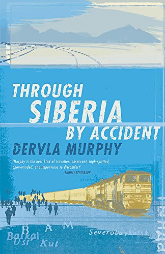 9780719566639: Through Siberia by Accident: A Small Slice of Autobiography