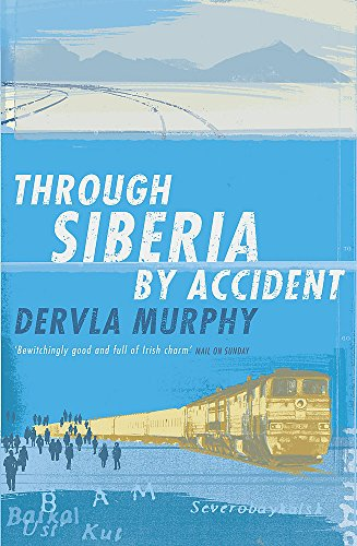 9780719566646: Through Siberia By Accident: A Small Slice of Autobiography