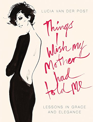 9780719566684: Things I Wish My Mother Had Told Me: Lessons in Grace and Elegance