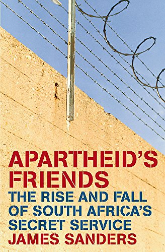 9780719566752: Apartheid's Friends: The Rise and Fall of South Africa's Secret Service